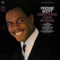 Freddie Scott – Everything I Have Is Yours