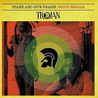 Various  Artists – Stand and Give Praise: Roots Reggae