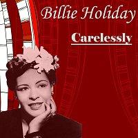 Billie Holiday – Carelessly