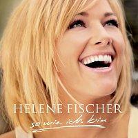 Helene Fischer – So Wie Ich Bin