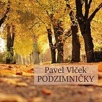 Pavel Vlček – Podzimničky