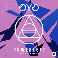 OYO, Temple – Powerless