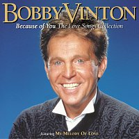 Bobby Vinton – Because Of You [The Love Songs Collection]