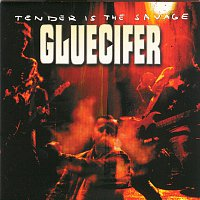 Gluecifer – Tender Is The Savage