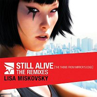 Lisa Miskovsky – Still Alive (The Theme From Mirror's Edge) [The Remixes]