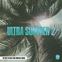 Various  Artists – Ultra Summer 2 (The Best In Deep and Tropical House)