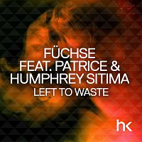 Fuchse, Patrice, Humphrey Sitima – Left To Waste (Remixes)