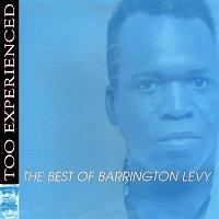 Barrington Levy – Too Experienced - The Best of Barrington Levy