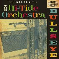 The Hi-Tide Orchestra – Bullseye!