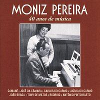 Různí interpreti – Moniz Pereira 40 Anos De Música