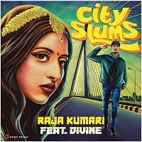 Raja Kumari, DIVINE – City Slums (For English)