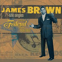 James Brown – The Singles Vol. 1: 1956-1960 The Federal Years
