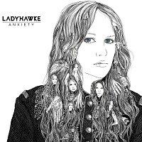 Ladyhawke – Anxiety
