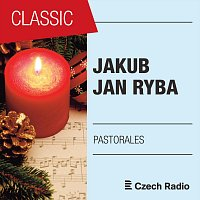 Czech Radio Choir, Prague Radio Symphony Orchestra – Jakub Jan Ryba: Pastorales