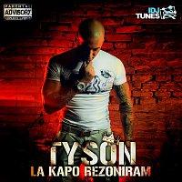 Tyson – La kapo rezoniram