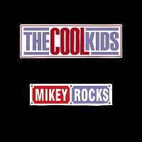 The Cool Kids – Mikey Rocks