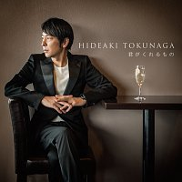 Hideaki Tokunaga – Kimiga Kurerumono