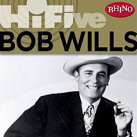 Bob Wills & His Texas Playboys – Rhino Hi-Five: Bob Wills & His Texas Playboys