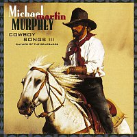 Michael Martin Murphey – Cowboy Songs III