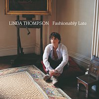 Linda Thompson – Fashionably Late