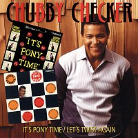 Chubby Checker – It's Pony Time/Let's Twist Again