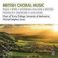 Michael Leighton Jones, The Choir of Trinity College, Melbourne – British Choral Music
