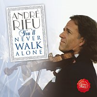 André Rieu – You'll Never Walk Alone