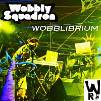 Wobbly Squadron – Wobblibrium - Remastered