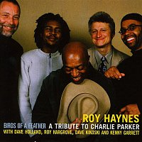 Roy Haynes – Birds of a Feather - A Tribute to Charlie Parker (feat. Dave Holland, Roy Hargrove, Dave Kikoski & Kenny Garrett)