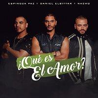 Daniel Elbittar, Espinoza Paz, Nacho – ?Qué Es El Amor?