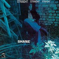 Shane – Straight Straight Straight