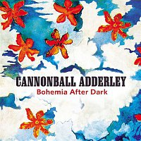 Cannonball Adderley – Bohemia After Dark
