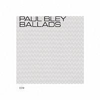 Paul Bley – Ballads