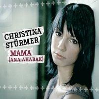 Christina Sturmer – Mama (Ana Ahabak)