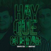 Grupo H-100, Omar Ruiz – Hay Que Quemar