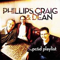 Phillips, Craig & Dean – My Phillips, Craig & Dean Playlist