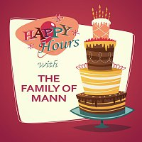 The Family Of Mann – Happy Hours
