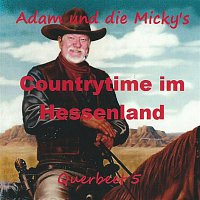 ADAM, die Micky's – Countrytime im Hessenland [Querbeet 5]