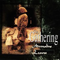The Gathering – Adrenalin / Leaves