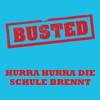 Busted – Hurra hurra, die Schule brennt!