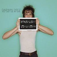 Darwin Deez – You Can't Be My Girl