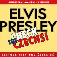 Různí interpreti – Check The Czechs! Elvis Presley - zahraniční songy v domácích verzích