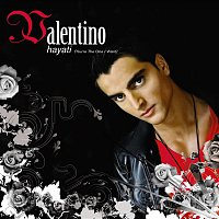 Valentino – Hayati [You're The One I Want]