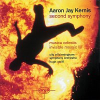 City Of Birmingham Symphony Orchestra, Hugh Wolff – Kernis: Second Symphony/Musica Celestis/Invisible Mosaic II