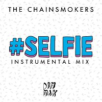 The Chainsmokers – #SELFIE [Instrumental Mix]