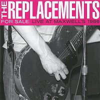 The Replacements – For Sale: Live At Maxwell's 1986