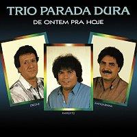 Trio Parada Dura – De Ontem Pra Hoje