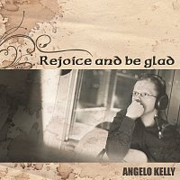Angelo Kelly – Rejoice And Be Glad