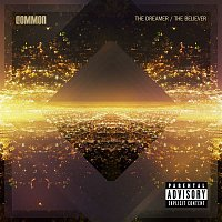 Common – The Dreamer, The Believer