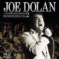 Joe Dolan, The RTÉ Concert Orchestra – Orchestrated [Vol. 2]